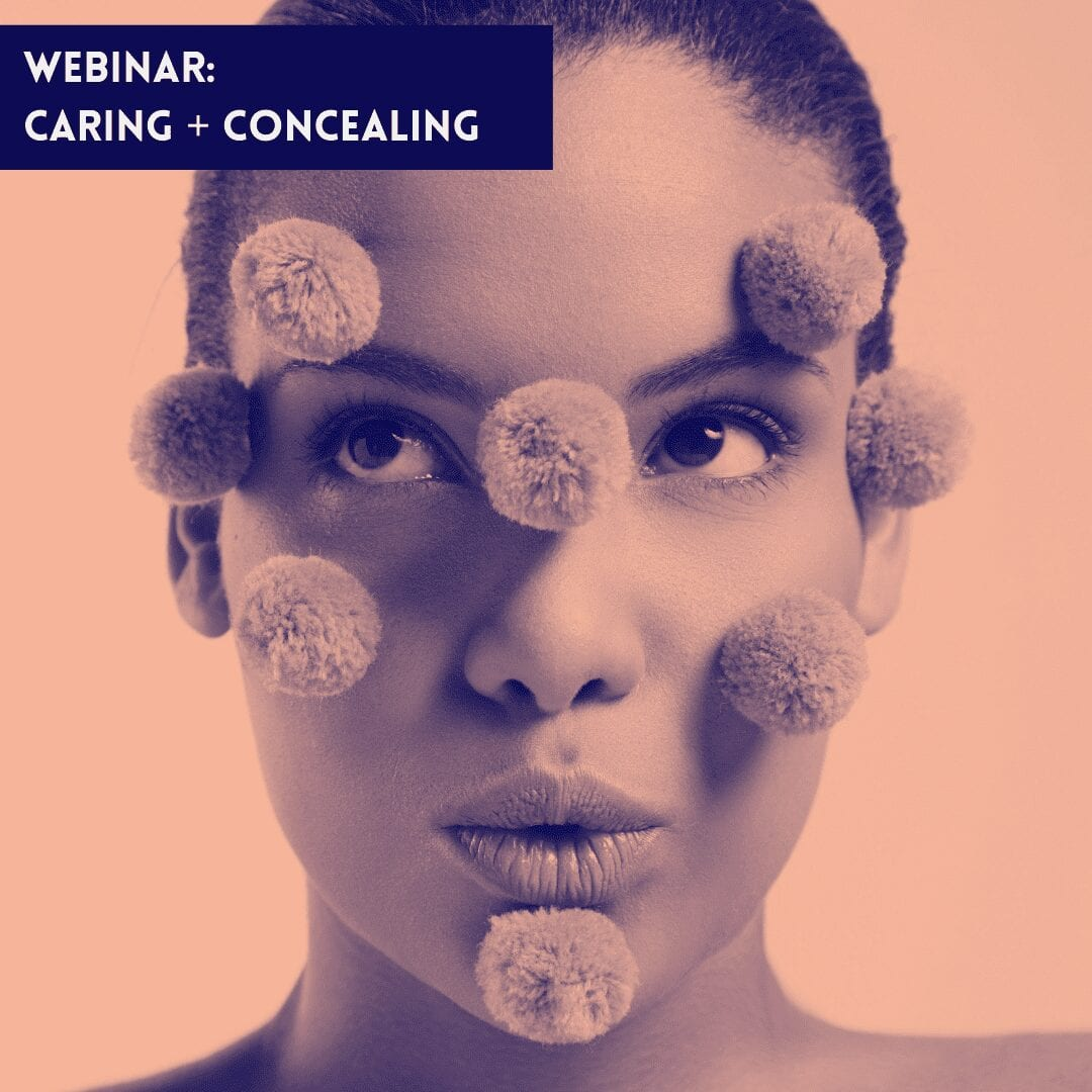 Caring + Concealing Skin Conditions webinar